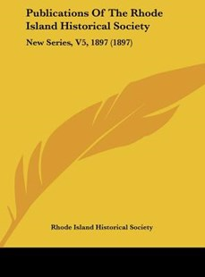 Publications of the Rhode Island Historical Society by Rhode Island Historical Society (9781161816808) - HardCover - Modern & Contemporary Fiction Literature