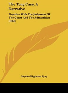 The Tyng Case, a Narrative by Stephen Higginson Tyng (9781162220581) - HardCover - Modern & Contemporary Fiction Literature