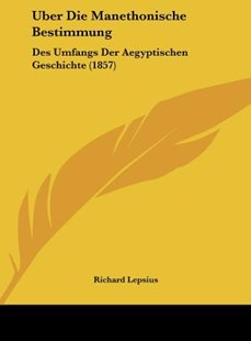Uber Die Manethonische Bestimmung by Richard Lepsius (9781162279299) - HardCover - Modern & Contemporary Fiction Literature