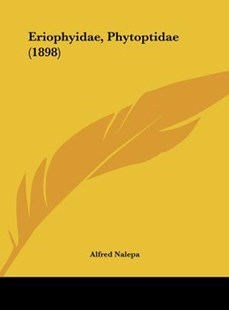 Eriophyidae, Phytoptidae (1898) by Alfred Nalepa (9781162527871) - HardCover - Modern & Contemporary Fiction Literature
