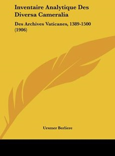 Inventaire Analytique Des Diversa Cameralia by Ursmer Berliere (9781162550084) - HardCover - Modern & Contemporary Fiction Literature