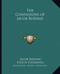 The Confessions of Jacob Boehme by Jacob Boehme, Evelyn Underhill (9781162560014) - PaperBack - Modern & Contemporary Fiction Literature