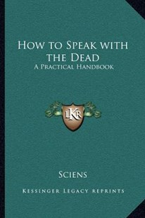 How to Speak with the Dead by Sciens (9781162582191) - PaperBack - Modern & Contemporary Fiction Literature