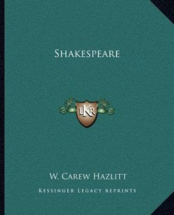 Shakespeare by W Carew Hazlitt (9781162589480) - PaperBack - Modern & Contemporary Fiction Literature