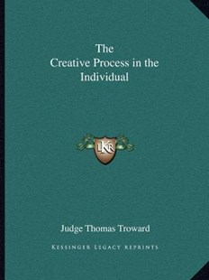 The Creative Process in the Individual by Judge Thomas Troward (9781162592275) - PaperBack - Modern & Contemporary Fiction Literature