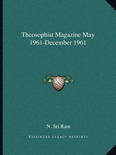 Theosophist Magazine May 1961-December 1961 by N Sri RAM (9781162599670) - PaperBack - Modern & Contemporary Fiction Literature