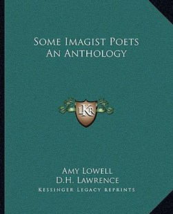 Some Imagist Poets an Anthology by Amy Lowell, D H Lawrence (9781162684574) - PaperBack - Poetry & Drama Poetry