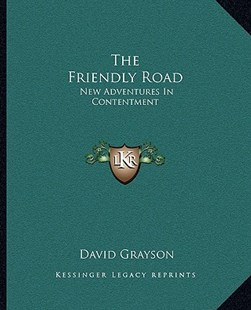 The Friendly Road by David Grayson (9781162695198) - PaperBack - Modern & Contemporary Fiction Literature