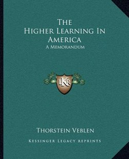The Higher Learning in America by Thorstein Veblen (9781162697154) - PaperBack - Modern & Contemporary Fiction Literature