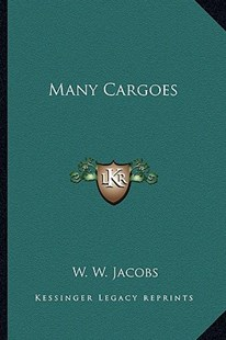 Many Cargoes by William Wymark Jacobs (9781162722399) - PaperBack - Modern & Contemporary Fiction Literature
