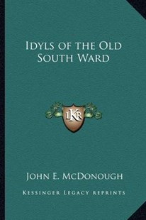 Idyls of the Old South Ward by John E McDonough (9781162766362) - PaperBack - Modern & Contemporary Fiction Literature