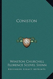 Coniston by Winston S Churchill K.G., Florence Scovel Shinn (9781162779799) - PaperBack - Modern & Contemporary Fiction Literature