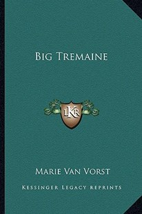 Big Tremaine by Marie Van Vorst (9781162805146) - PaperBack - Modern & Contemporary Fiction Literature
