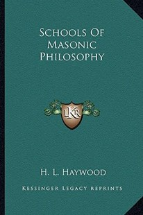 Schools of Masonic Philosophy by H L Haywood (9781162811949) - PaperBack - Modern & Contemporary Fiction Literature