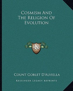 Cosmism and the Religion of Evolution by Count Goblet D'Alviella (9781162816272) - PaperBack - Modern & Contemporary Fiction Literature