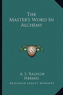 The Master's Word in Alchemy by A S Raleigh, Hermes (9781162819501) - PaperBack - Modern & Contemporary Fiction Literature