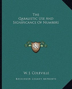The Qabalistic Use and Significance of Numbers by W J Coleville (9781162821894) - PaperBack - Modern & Contemporary Fiction Literature