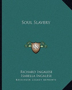 Soul Slavery by Richard Ingalese, Isabella Ingalese (9781162825113) - PaperBack - Modern & Contemporary Fiction Literature