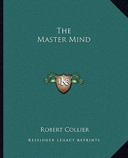 The Master Mind by Robert Collier (9781162828442) - PaperBack - Modern & Contemporary Fiction Literature