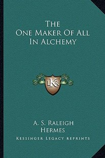 The One Maker of All in Alchemy by A S Raleigh, Hermes (9781162829579) - PaperBack - Modern & Contemporary Fiction Literature