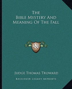 The Bible Mystery and Meaning of the Fall by Judge Thomas Troward (9781162833477) - PaperBack - Modern & Contemporary Fiction Literature