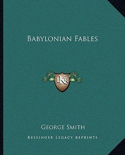 Babylonian Fables by George Smith (9781162836157) - PaperBack - Modern & Contemporary Fiction Literature