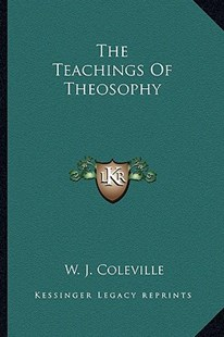 The Teachings of Theosophy by W J Coleville (9781162840130) - PaperBack - Modern & Contemporary Fiction Literature