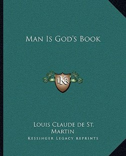 Man Is God's Book by Louis Claude De St Martin (9781162846507) - PaperBack - Modern & Contemporary Fiction Literature