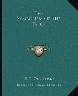 The Symbolism of the Tarot by P D Ouspensky (9781162881324) - PaperBack - Religion & Spirituality New Age