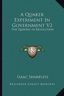 A Quaker Experiment in Government V2 by Isaac Sharpless (9781162980324) - PaperBack - Modern & Contemporary Fiction Literature