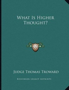 What Is Higher Thought? by Judge Thomas Troward (9781163061831) - PaperBack - Modern & Contemporary Fiction Literature