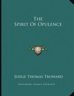 The Spirit of Opulence by Judge Thomas Troward (9781163061879) - PaperBack - Health & Wellbeing Mindfulness