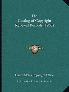 The Catalog of Copyright Renewal Records (1963) by United States Copyright Office (9781163074183) - PaperBack - Modern & Contemporary Fiction Literature