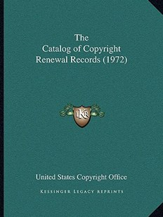 The Catalog of Copyright Renewal Records (1972) by United States Copyright Office (9781163074190) - PaperBack - Modern & Contemporary Fiction Literature