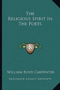 The Religious Spirit in the Poets by William Boyd Carpenter (9781163092125) - PaperBack - Modern & Contemporary Fiction Literature