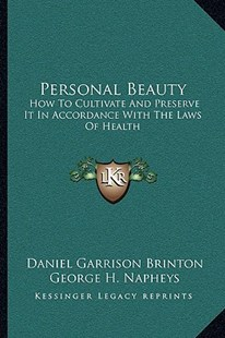 Personal Beauty by Daniel Garrison Brinton, George H Napheys (9781163106228) - PaperBack - Modern & Contemporary Fiction Literature