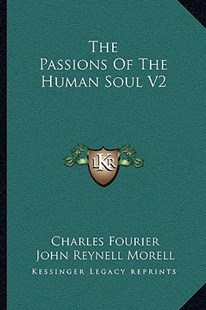 The Passions of the Human Soul V2 by Charles Fourier, John Reynell Morell (9781163121474) - PaperBack - Modern & Contemporary Fiction Literature