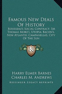 Famous New Deals of History by Harry Elmer Barnes, Charles M Andrews (9781163162378) - PaperBack - Modern & Contemporary Fiction Literature