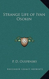 Strange Life of Ivan Osokin by P D Ouspensky (9781163199381) - HardCover - Modern & Contemporary Fiction Literature
