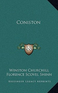 Coniston by Winston S Churchill K.G., Florence Scovel Shinn (9781163219638) - HardCover - Modern & Contemporary Fiction Literature