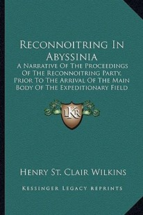 Reconnoitring in Abyssinia by Henry St Clair Wilkins (9781163246672) - PaperBack - Modern & Contemporary Fiction Literature