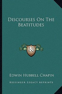 Discourses on the Beatitudes by E H Chapin (9781163260623) - PaperBack - Modern & Contemporary Fiction Literature