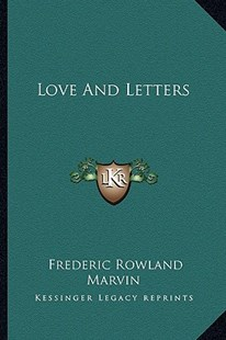 Love and Letters by Frederic Rowland Marvin (9781163271865) - PaperBack - Modern & Contemporary Fiction Literature