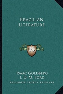 Brazilian Literature by Isaac Goldberg, J D M Ford (9781163280416) - PaperBack - Modern & Contemporary Fiction Literature