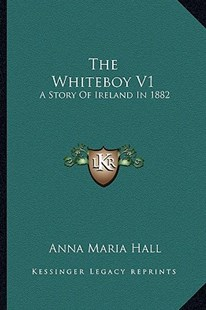 The Whiteboy V1 by Anna Maria Hall (9781163280560) - PaperBack - Modern & Contemporary Fiction Literature