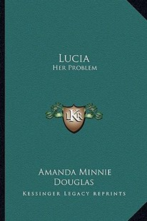 Lucia by Amanda Minnie Douglas (9781163280744) - PaperBack - Modern & Contemporary Fiction Literature