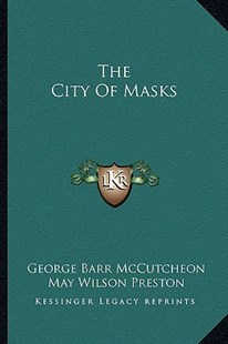 The City of Masks by George Barr McCutcheon, May Wilson Preston (9781163280782) - PaperBack - Modern & Contemporary Fiction Literature