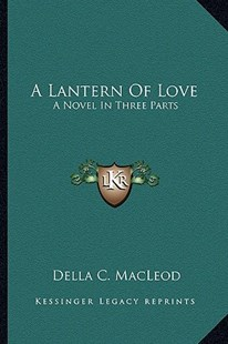A Lantern of Love by Della C MacLeod (9781163282144) - PaperBack - Modern & Contemporary Fiction Literature