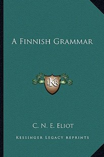 A Finnish Grammar by C N E Eliot (9781163282717) - PaperBack - Modern & Contemporary Fiction Literature
