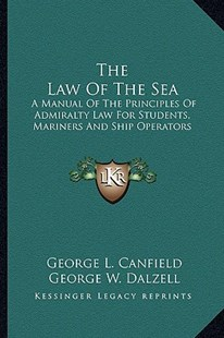 The Law of the Sea by George L Canfield, George W Dalzell, Jasper Y Brinton (9781163283196) - PaperBack - Modern & Contemporary Fiction Literature